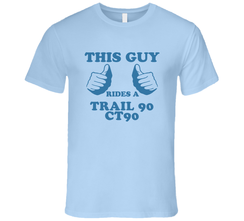 This Guy Rides A Honda Trail 90 Ct90 Motorcycle T Shirt