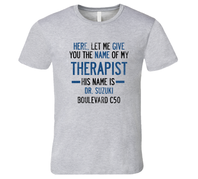 The Name Of My Therapist Is SUZUKI Boulevard C50 Funny Motorcycle T Shirt