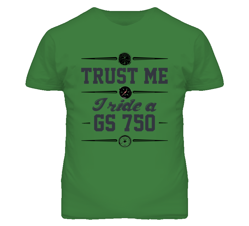 Trust Me I Ride A Suzuki Gs750 Motorcycle T Shirt
