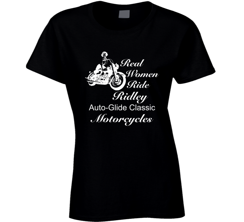 Real Women Ride Ridley Auto-Glide Classic Motorcycles Vintage Look Dark Color T Shirt