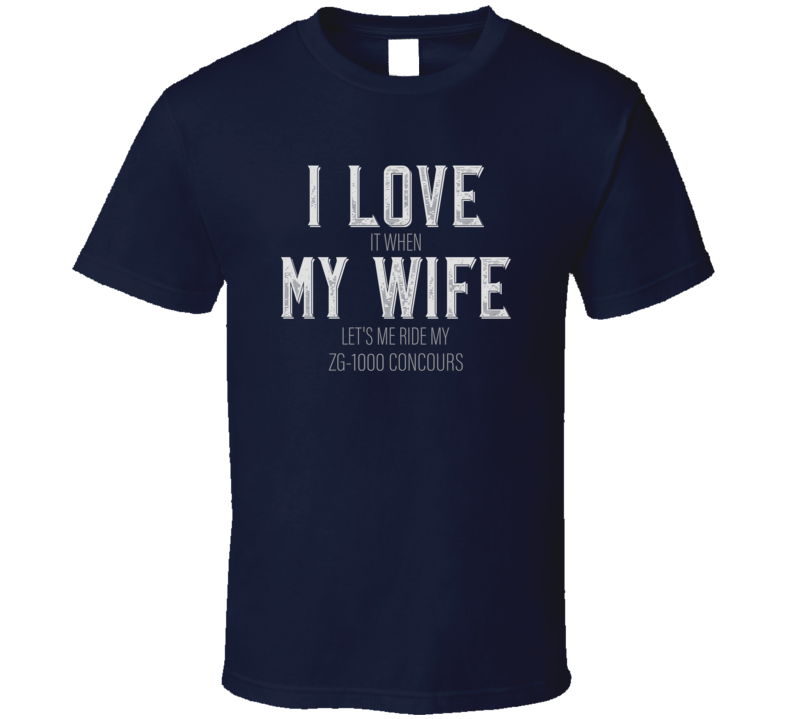 I Love My Wife Zg-1000 Concours Funny Motorcycle T Shirt