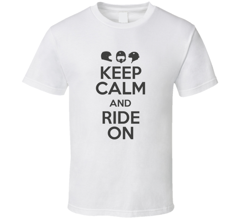 Keep Calm And Ride On Funny Motorcycle Light Color T Shirt