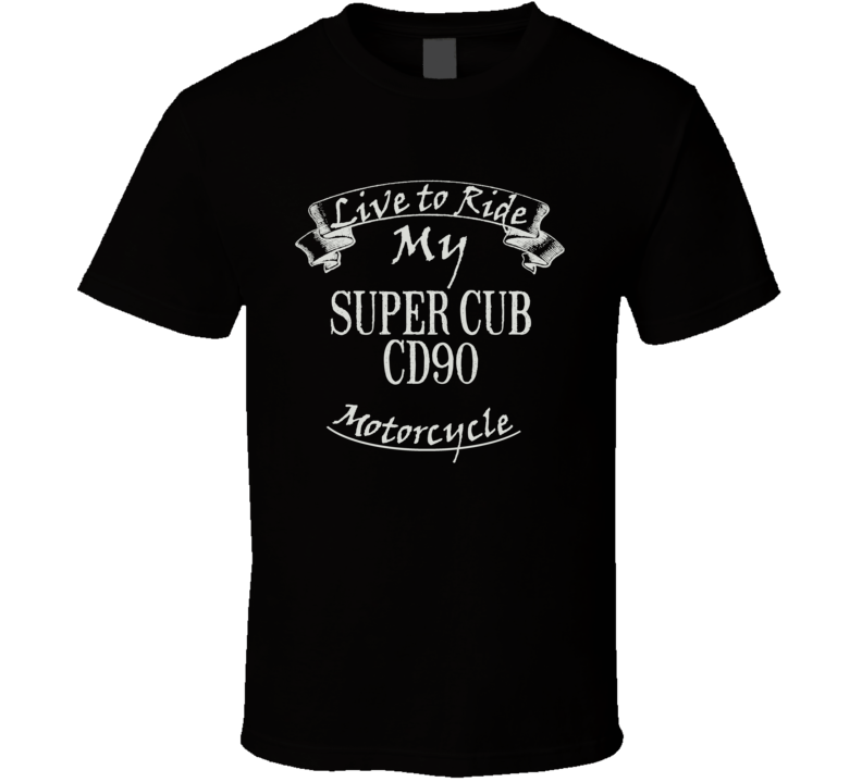 Live To Ride My Super Cub Cd90 Funny Motorcycle Dark Color T Shirt