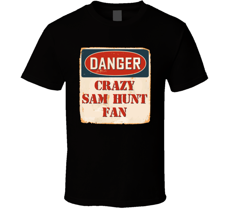Crazy Sam Hunt Fan Music Artist Vintage Sign T Shirt