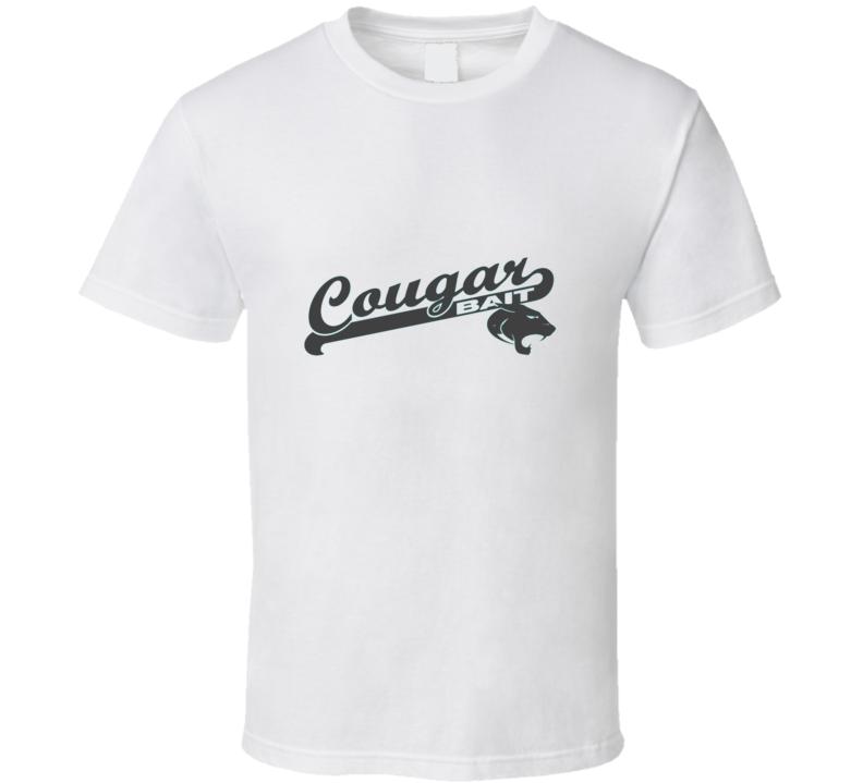 Cougar Bait Older Women Love Me Funny Hipster T Shirt