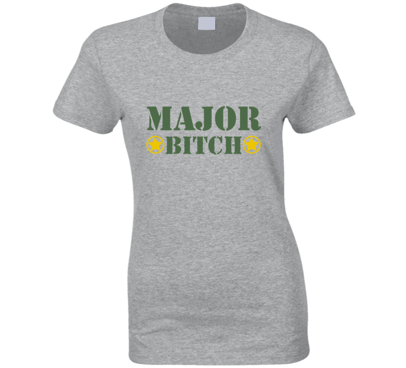 Major Bitch Funny Army Parody T Shirt