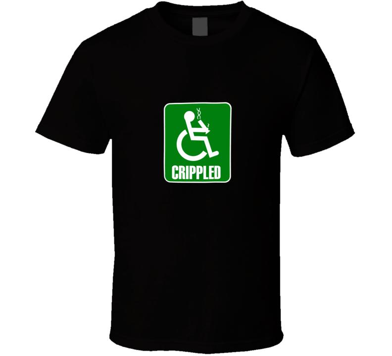 Crippled - The Best Pot Party Funny Handicap Parody T Shirt