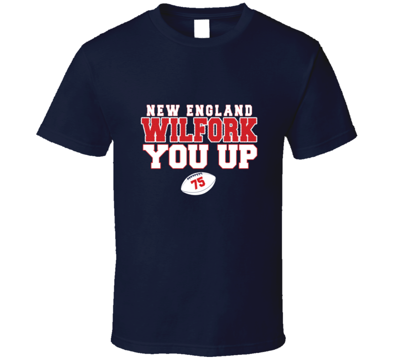 Funny New England T Shirt Wilfork You Up Great for Patriots Fans