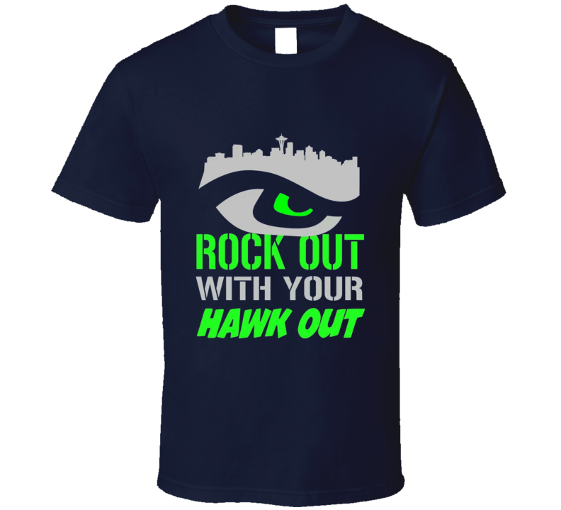 Cool Seattle Blue Friday T Shirt Blue Rock Out With Your Hawk Out