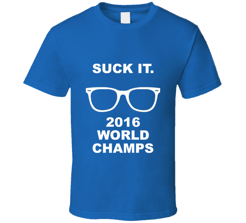 Funny Chicago Baseball T Shirt Suck It 2016 World Champs Try Not To Suck Parody