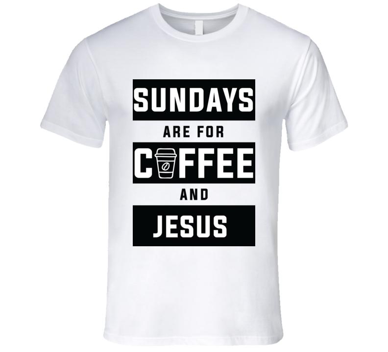 Coffee And Jesus T Shirt
