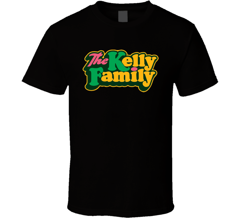 The Kelly Family Tv Show Funny T Shirt