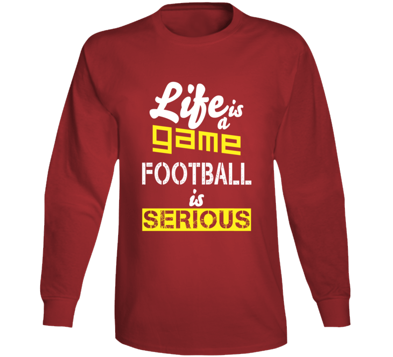 Life Its A Game And Football Long Sleeve
