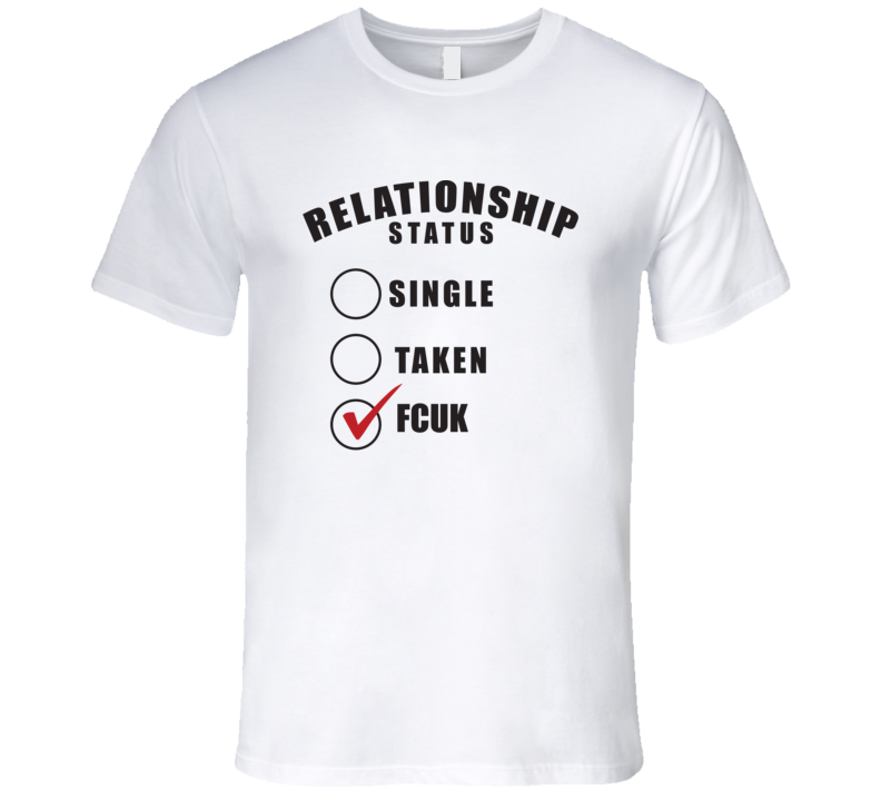 Realtionship Status Fcuk T Shirt