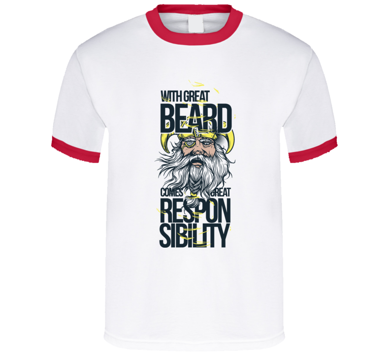 With Great Beard Comes Great Respon Sibility T Shirt