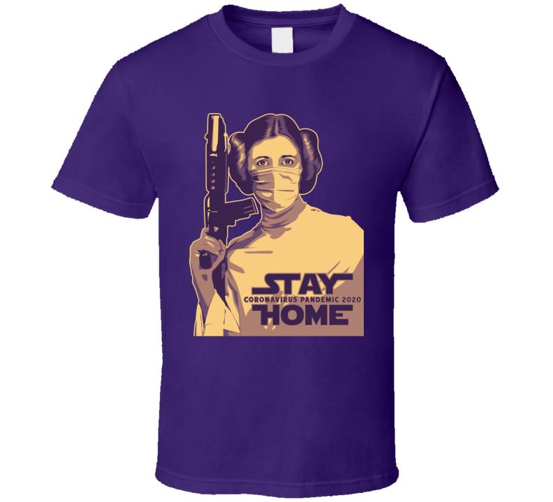 Parody Wars Star Leia Princess Stay Home 2020 T Shirt