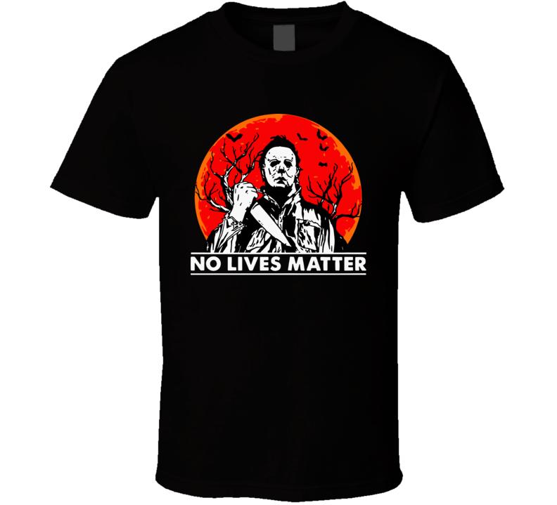 No Lives Matter Michael Myers Halloween Moon T Shirt