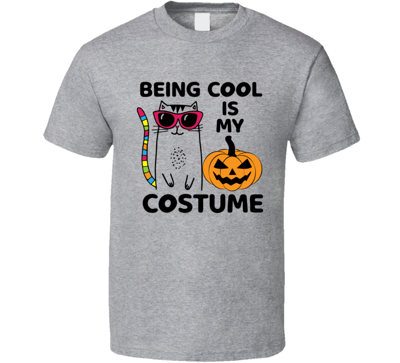 Cute Cat Being Cool Is My Costume Halloween Style T Shirt