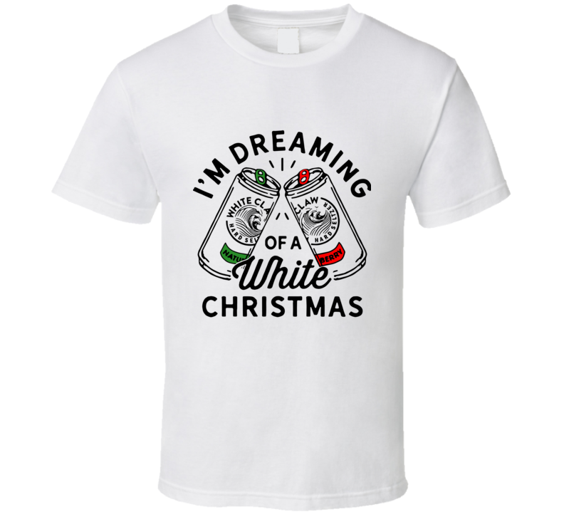 I'm Dreaming Of A White Christmas T Shirt