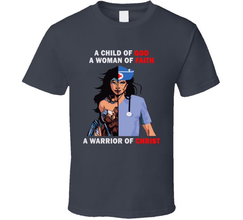 A Child Of God A Woman Of Faith A Warrior Of Christ T Shirt