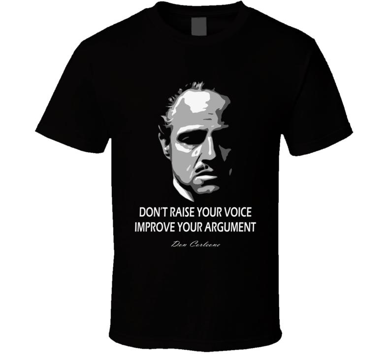 Don Vito Corleone Dont Raise Your Voice Improve Your Argument T Shirt