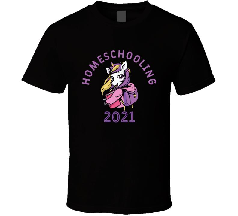 Homeschooling 2021 Unicorn Design For Student Teacher T Shirt