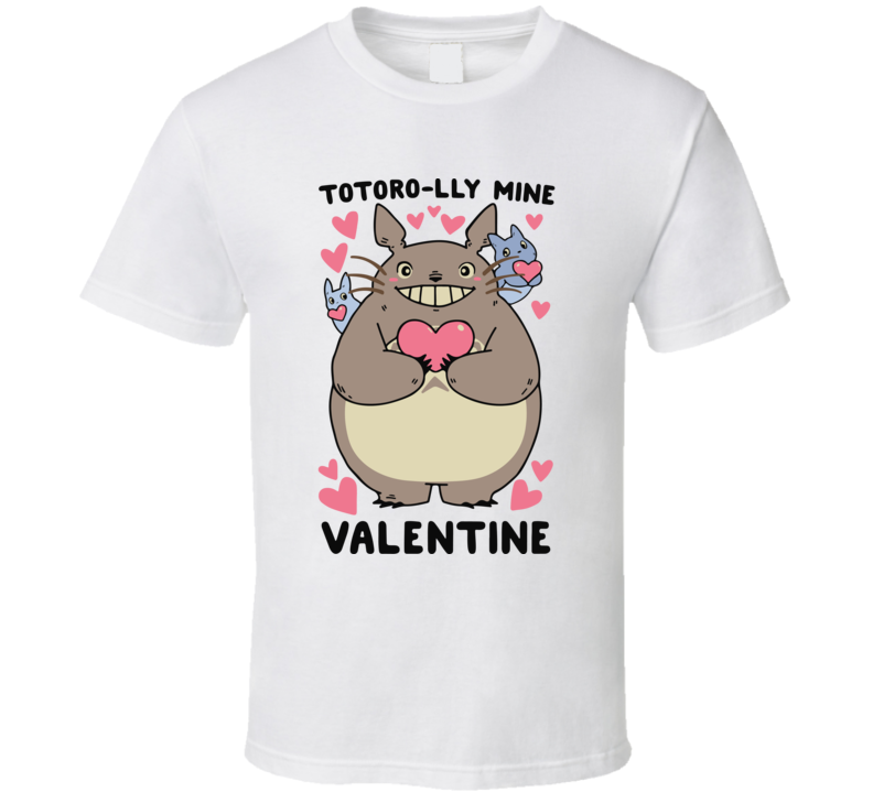 Totoro-Lly Mine Valentine T Shirt