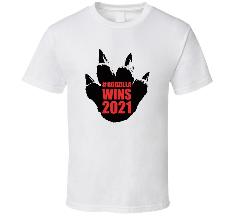 Godzilla Wins 2021 T Shirt