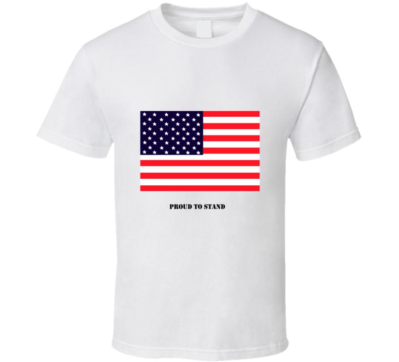 ProudToStand1 T Shirt