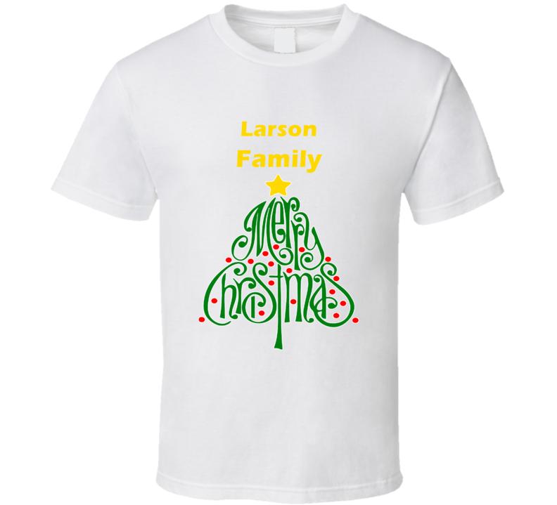 Larson Family Merry Christmas T shirt