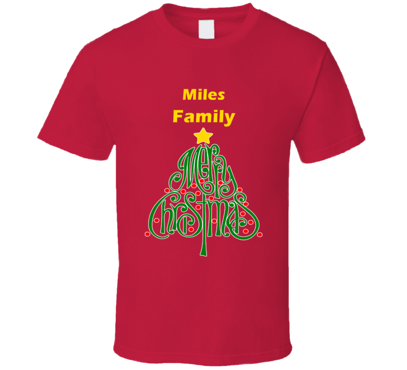 Miles Family Merry Christmas T shirt
