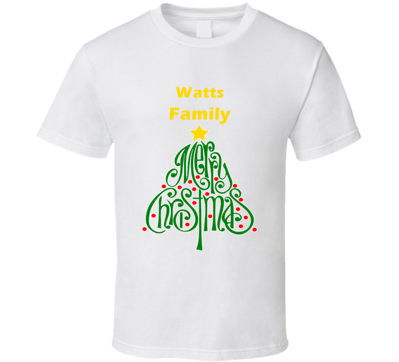 Watts Family Merry Christmas T shirt