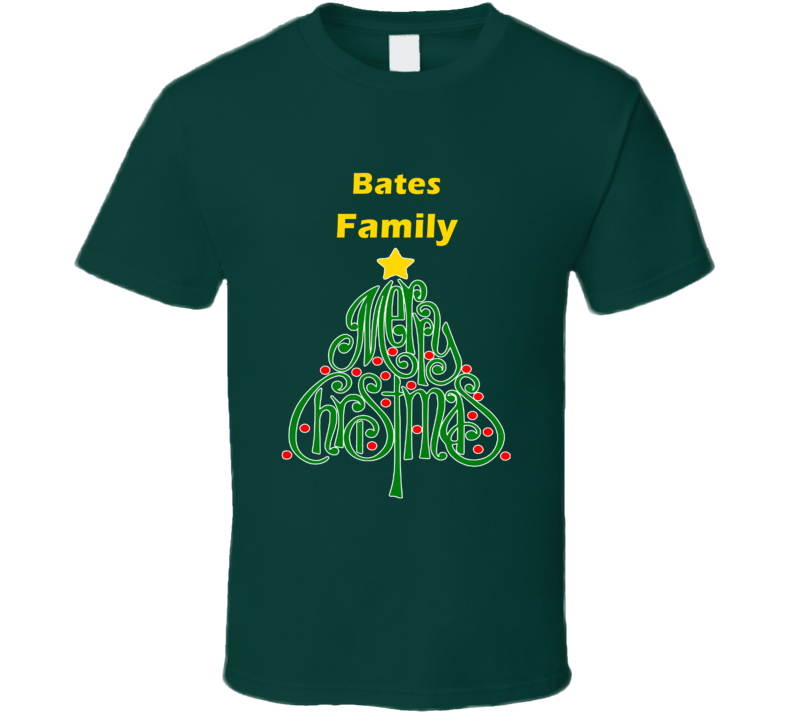 Bates Family Merry Christmas T shirt