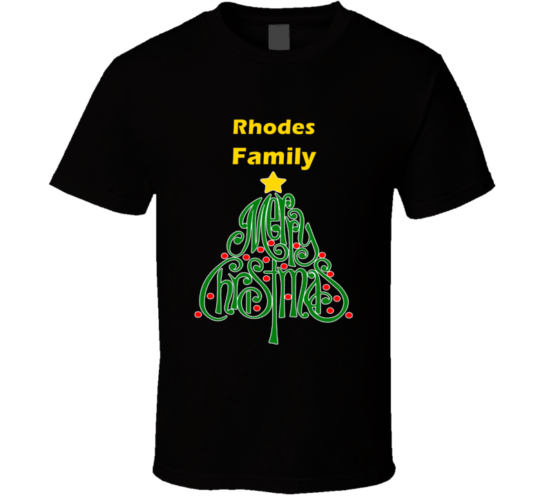Rhodes Family Merry Christmas T shirt