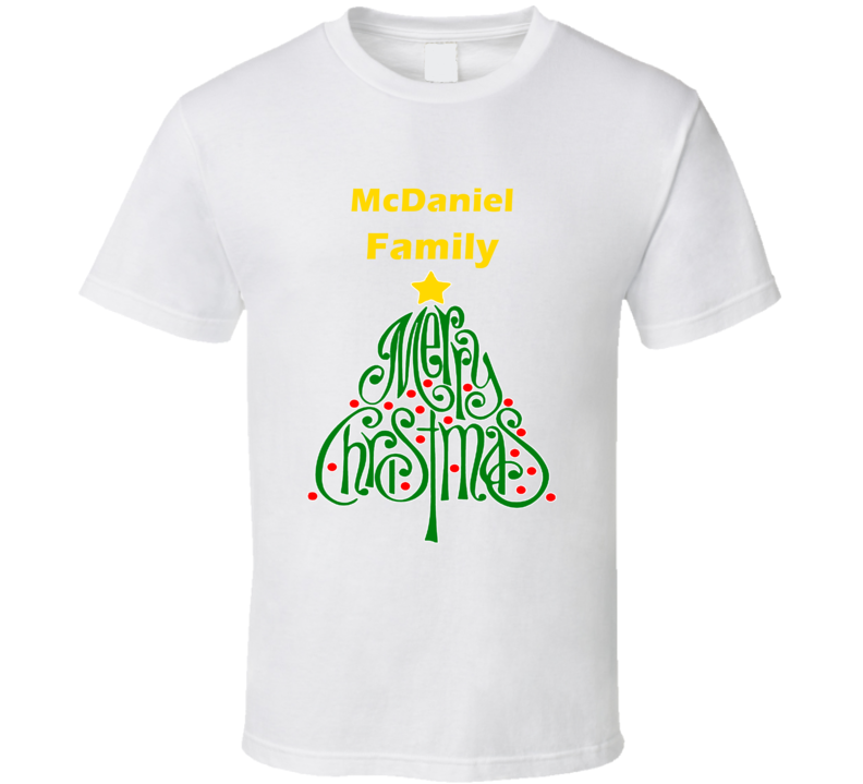 McDaniel Family Merry Christmas T shirt