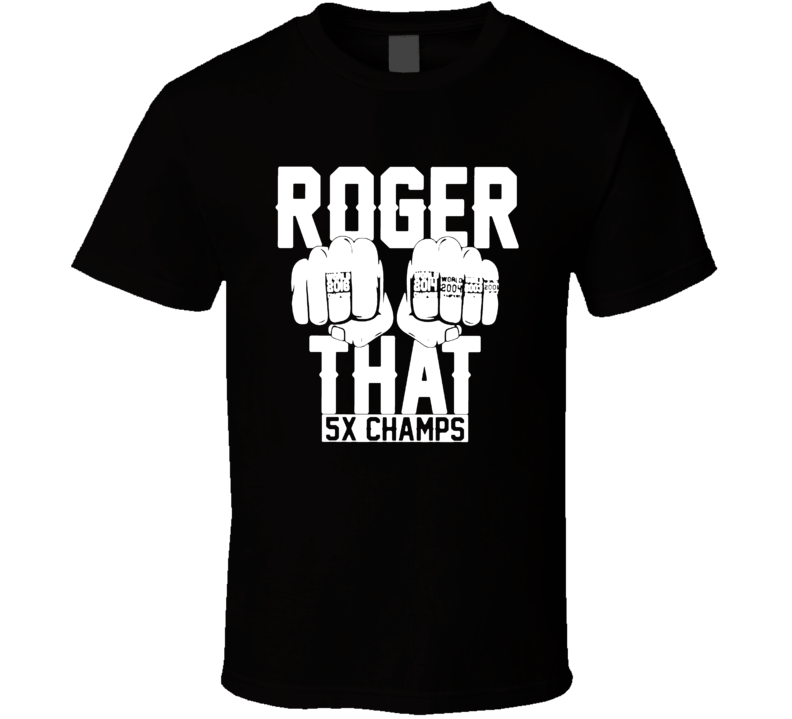 Patriots Roger That Five Times Champs Trending T Shirt