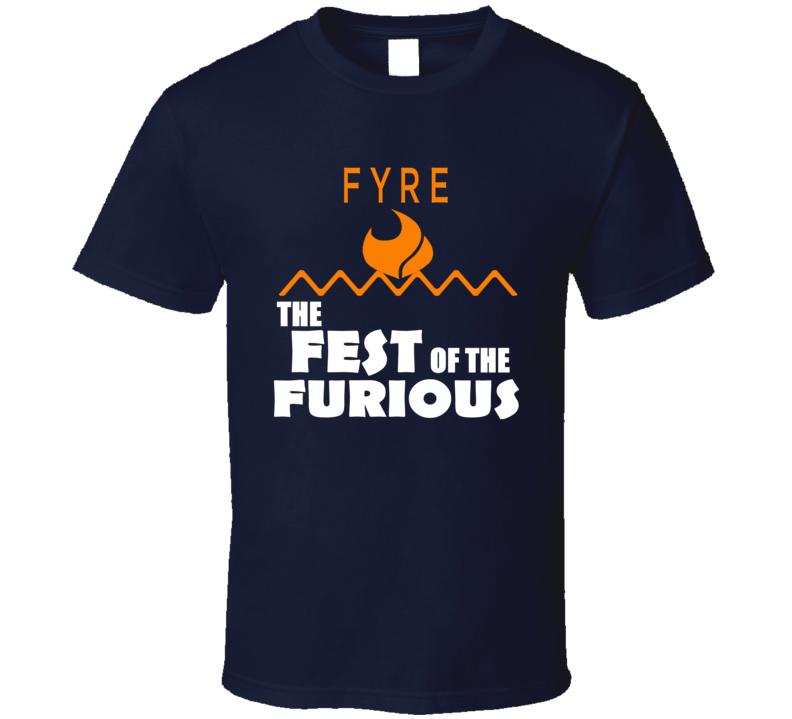 Bahamas Fyre Fest The Fest Of The Furious  Meme Funny T Shirt