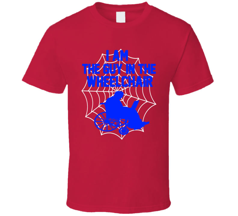 I Am The Guy In The Wheelchair Spiderman Home Coming Movie Fan T Shirt