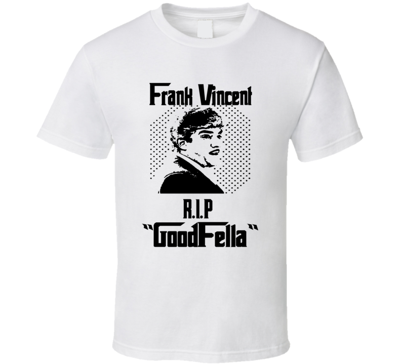 Frank Vincent Billy Batts Actor Rest In Peace Goodfellas Movie T Shirt