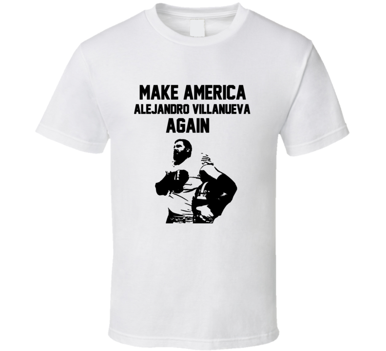 Make America Alejandro Villanueva Again Stand With Alejandro T Shirt