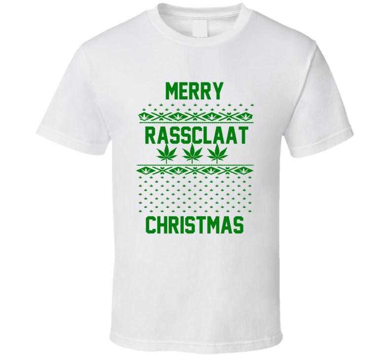 Merry Rassclaat Christmas Jamaican Curse Words Patios T Shirt