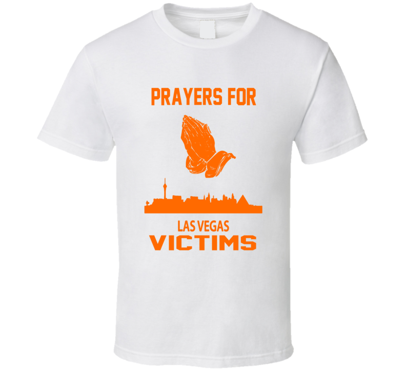 Prayers For Las Vegas Shooting Victims Las Vegas Massacre T Shirt