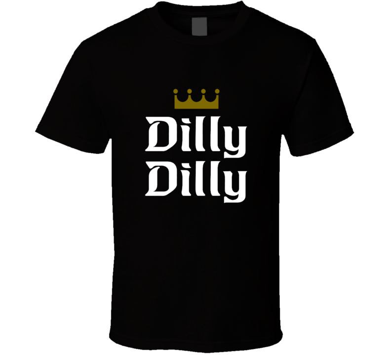 Dilly Dilly Bud Light Beer Fan T Shirt