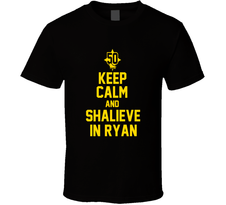 Keep Calm And Shalieve In Ryan Shazier Pittsburgh Steelers Football Team Fan T Shirt