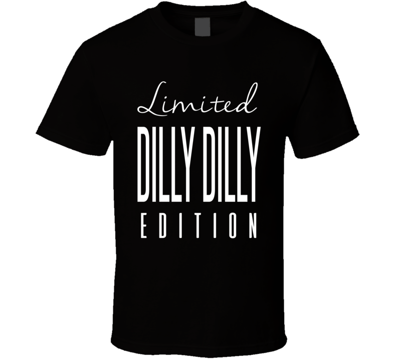 Limited Dilly Dilly Edition Dilly Dilly Bud Light Parody T Shirt