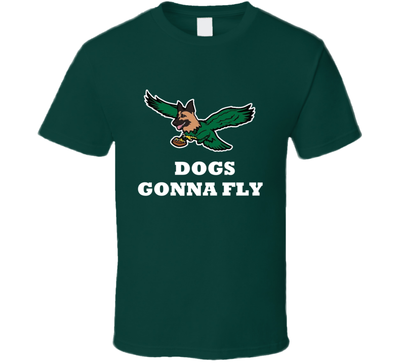 Dogs Gonna Fly Philadelphia Eagles Lane Dog Fly Eagles Football T Shirt