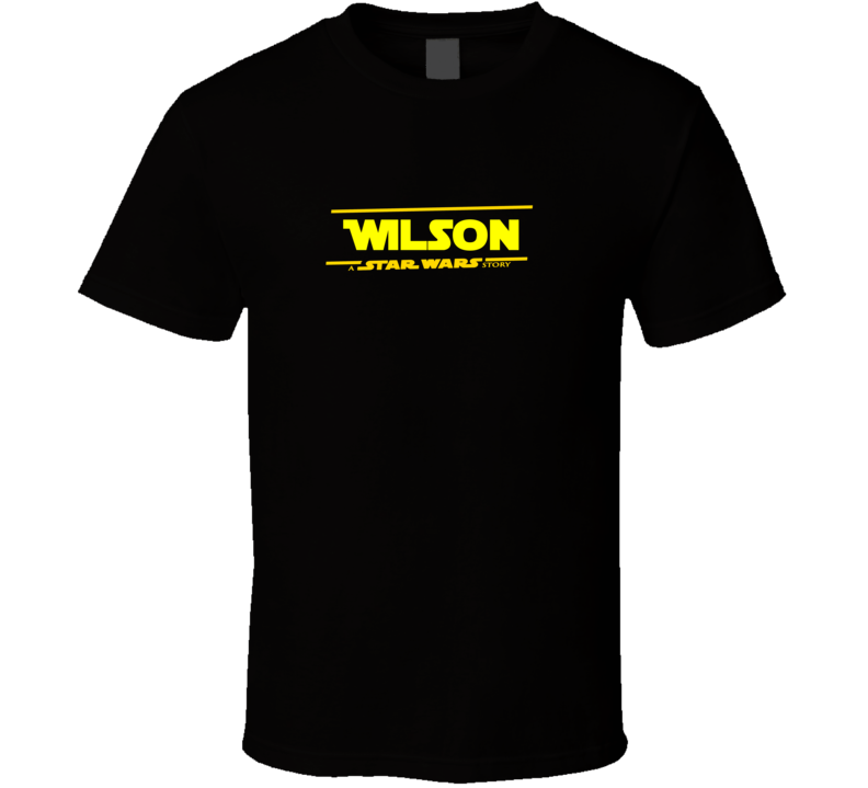 Cool Last Name Wilson A Star Wars Story Parody T Shirt