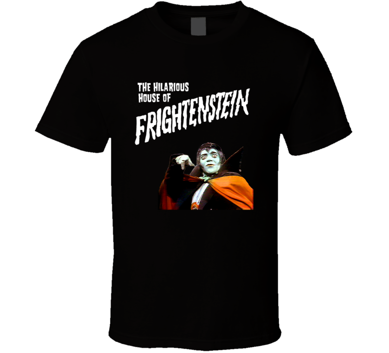 Hilarious House of Frightenstein T Shirt