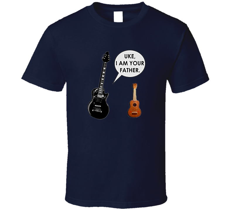 Uke, I am Your Father Funny Star Wars Darth Vader Music T Shirt
