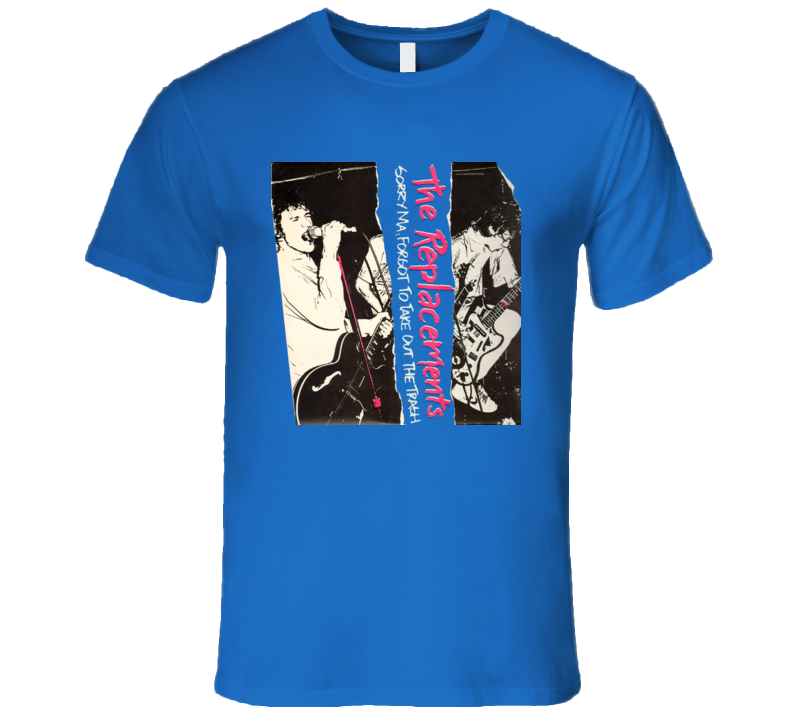The Replacements Sorry Ma, Forgot To Take The Trash Out Album Cover Music T Shirt